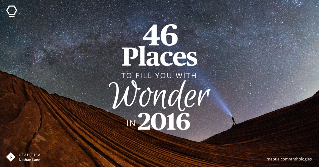 46 Places to Fill You With Wonder in 2016